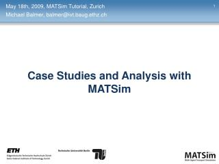 Case Studies and Analysis with MATSim