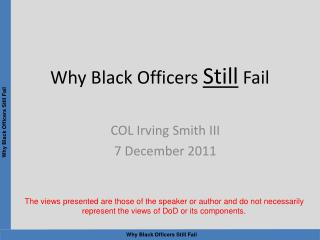 Why Black Officers  Still  Fail
