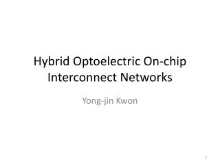 Hybrid Optoelectric On-chip Interconnect Networks