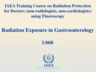Radiation Exposure in Gastroenterology L06B