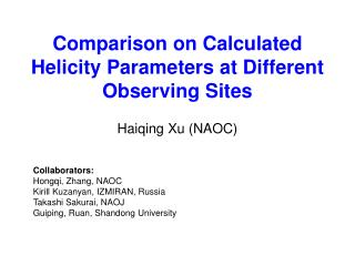 Comparison on Calculated Helicity Parameters at Different Observing Sites