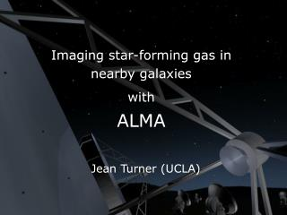Imaging star-forming gas in nearby galaxies with ALMA