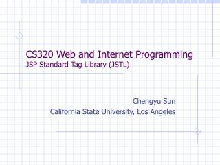 CS320 Web and Internet Programming JSP Standard Tag Library (JSTL)