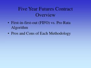 Five Year Futures Contract Overview