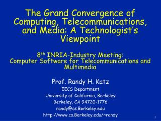 Prof. Randy H. Katz EECS Department University of California, Berkeley Berkeley, CA 94720-1776