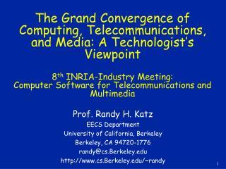 Prof. Randy H. Katz EECS Department University of California, Berkeley Berkeley, CA 94720-1776