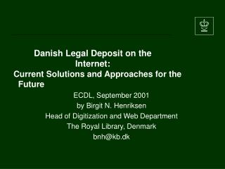Danish Legal Deposit on the Internet: