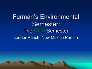 Furman's Environmental Semester:  The  Wild  Semester