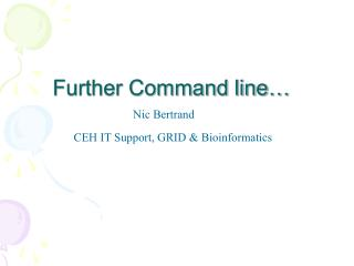 Further Command line…