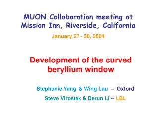 MUON Collaboration meeting at Mission Inn, Riverside, California January 27 - 30, 2004
