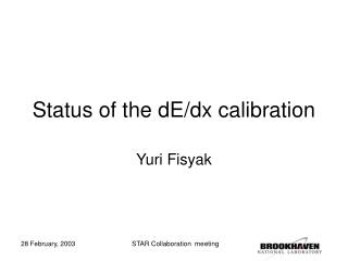 Status of the dE/dx calibration