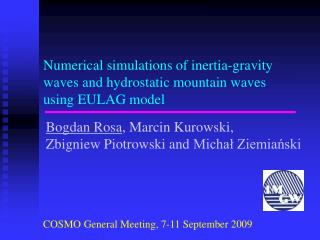 Numerical simulations of inertia-gravity waves and hydrostatic mountain waves  using EULAG model