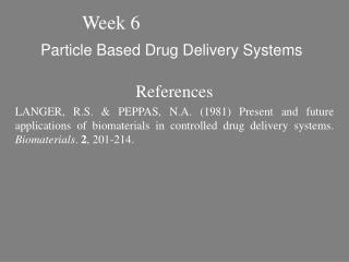 Particle Based Drug Delivery Systems