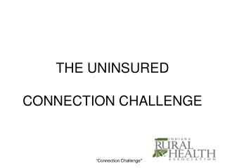 THE UNINSURED CONNECTION CHALLENGE
