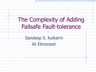 The Complexity of Adding Failsafe Fault-tolerance