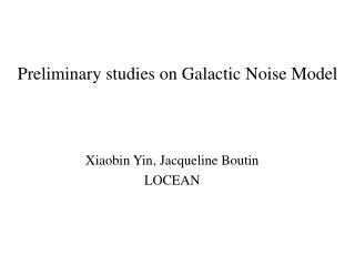 Preliminary studies on Galactic Noise Model