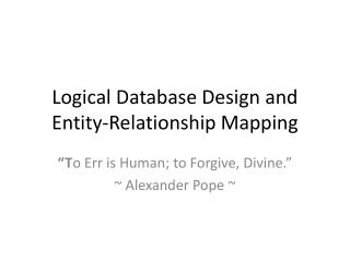 Logical Database Design and Entity-Relationship Mapping