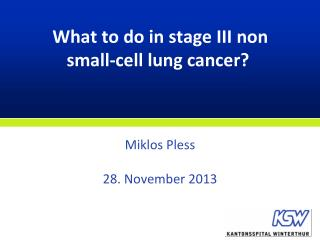 What to do in stage III non small-cell lung cancer?