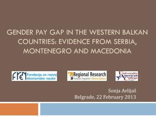 GENDER PAY GAP IN THE WESTERN BALKAN COUNTRIES: EVIDENCE FROM SERBIA, MONTENEGRO AND MACEDONIA