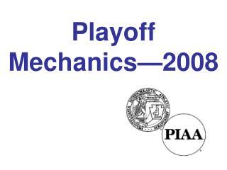 Playoff  Mechanics—2008