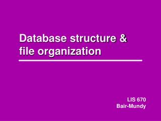 Database structure & file organization