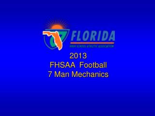 2013  FHSAA  Football 7 Man Mechanics