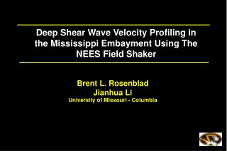 Deep Shear Wave Velocity Profiling in the Mississippi Embayment Using The NEES Field Shaker