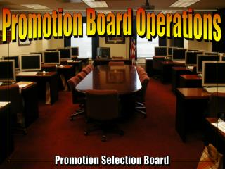 Promotion Board Operations
