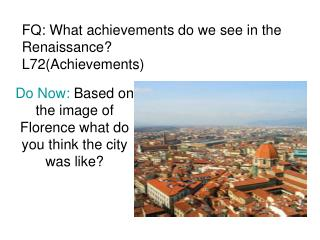 FQ: What achievements do we see in the Renaissance? L72(Achievements)
