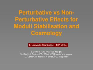 Perturbative vs Non-Perturbative Effects for Moduli Stabilisation and Cosmology