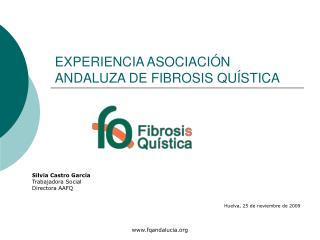EXPERIENCIA ASOCIACIÓN ANDALUZA DE FIBROSIS QUÍSTICA