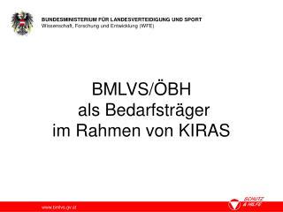 BMLVS/ÖBH  als Bedarfsträger im Rahmen von KIRAS