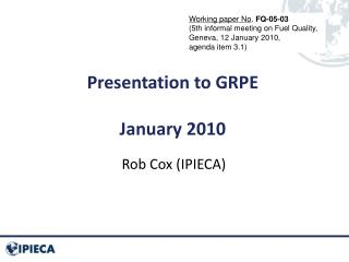 Presentation to GRPE  January 2010