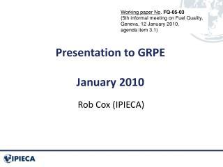 Presentation to GRPE  January 2010