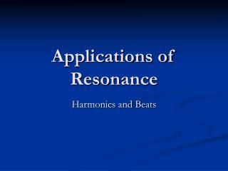 Applications of Resonance