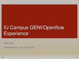 IU Campus GENI/Openflow Experience