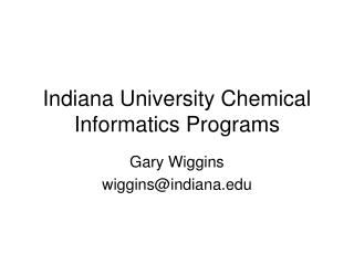 Indiana University Chemical Informatics Programs