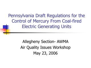 Allegheny Section- AWMA Air Quality Issues Workshop May 23, 2006