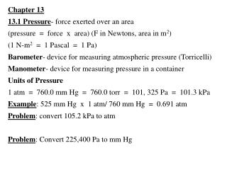 Chapter 13 13.1 Pressure - force exerted over an area
