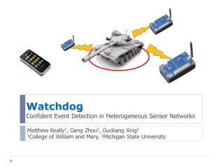 Watchdog Confident Event Detection in Heterogeneous Sensor Networks