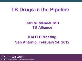TB Drugs in the Pipeline