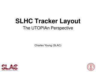 SLHC Tracker Layout
