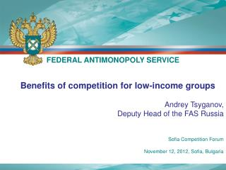 Benefits of competition for low-income groups Andrey  Tsyganov , Deputy Head of the FAS Russia