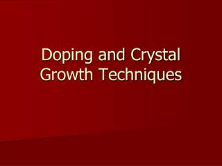 Doping and Crystal Growth Techniques