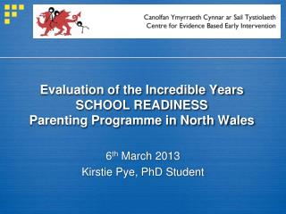 Evaluation of the Incredible Years  SCHOOL READINESS  Parenting Programme in North Wales