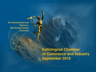 Kaliningrad Chamber  of Commerce and Industry September 2010