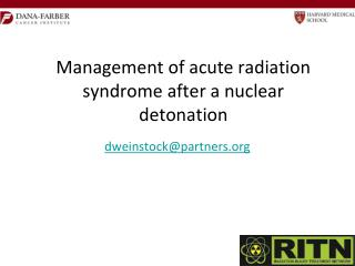 Management of acute radiation syndrome after a nuclear detonation