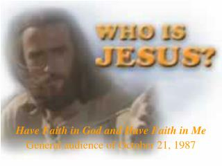 Have Faith in God and Have Faith in Me General audience of October 21, 1987