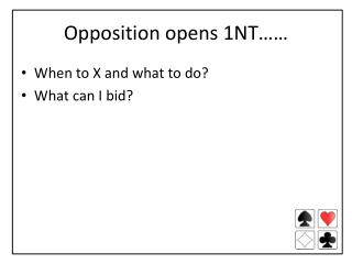 Opposition opens 1NT……