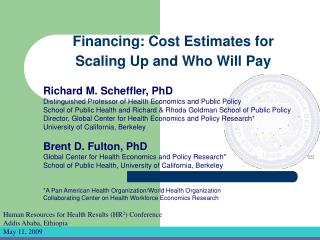 Richard M. Scheffler, PhD Distinguished Professor of Health Economics and Public Policy